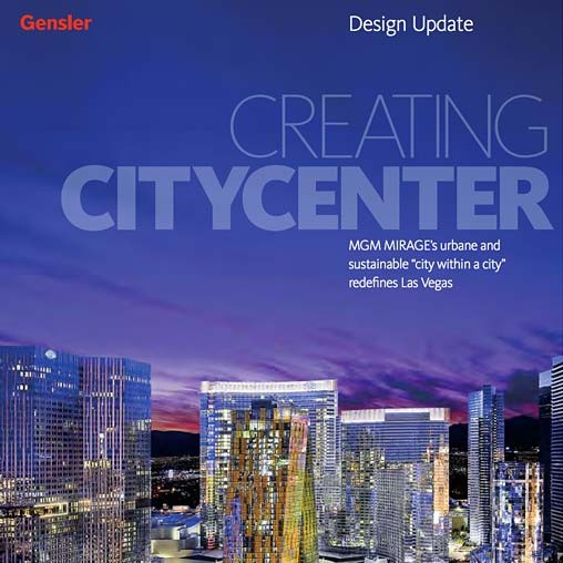 Design Update Creating Citycenter Once A Generation Las Vegas